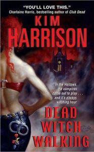 Dead Witch Walking      By: Kim Harrison