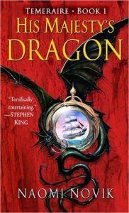 His Majesty's Dragon (Temeraire Series #1)      by     Naomi Novik
