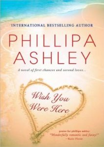 Wish You Were Here      By: Phillipa Ashley