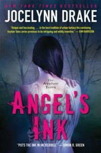 Angel's Ink - The Asylum Tales      By: Jocelynn Drake