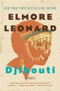 Djibouti - A Novel      By: Elmore Leonard