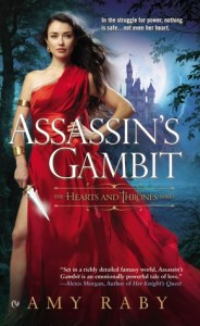 Assassin's Gambit (Hearts and Thrones #1) by Amy Raby
