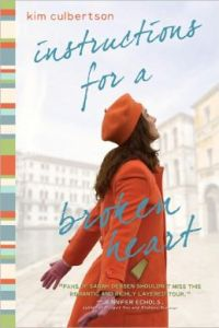 Instructions for a Broken Heart by     Kim Culbertson
