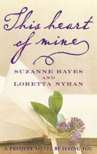 This Heart of Mine  by     Suzanne Hayes,     Loretta Nyhan