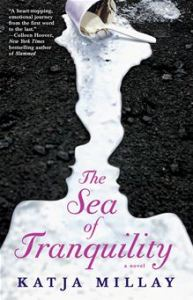 The Sea of Tranquility - A Novel      By: Katja Millay