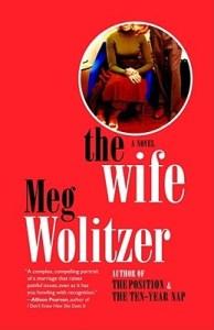 The Wife: A Novel Meg Wolitzer
