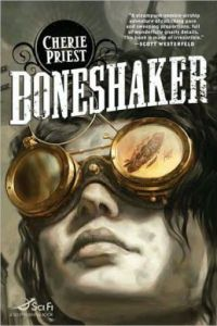 Boneshaker (Clockwork Century Series #1)      by     Cherie Priest