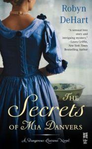 The Secrets of Mia Danvers by Robyn Dehart
