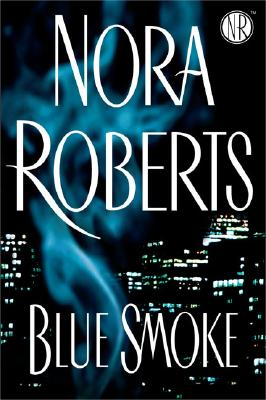 REVIEW: Blue Smoke by Nora Roberts