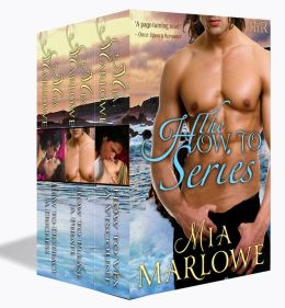 The How To Series - 3 Book Boxed Set  Mia Marlowe