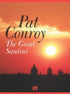 he Great Santini by Pat Conroy