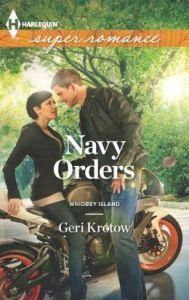Navy Orders (Harlequin Super Romance Series #1865)      by     Geri Krotow