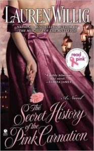 The Secret History of the Pink Carnation (Pink Carnation Series #1) by Lauren Willig