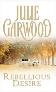 Rebellious Desire Julie Garwood