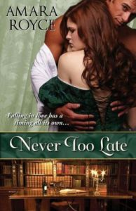 Never Too Late by Amara Royce