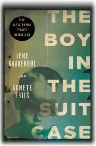 The Boy in the Suitcase (Nina Borg Series #1) by Lene Kaaberbøl, Agnete Friis