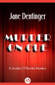 Murder on Cue: 1 (The Jocelyn O'Roarke Mysteries) by Jane Dentinger