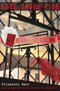 Rose Under Fire by Elizabeth Wein, recommended by Jayne