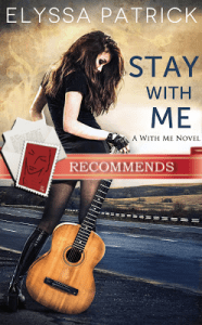 Stay With Me by Elyssa Patrick