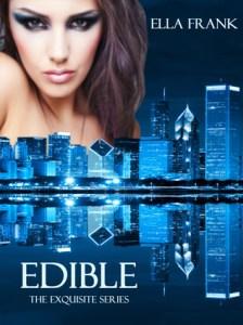 Edible (Exquisite #3) by Ella Frank