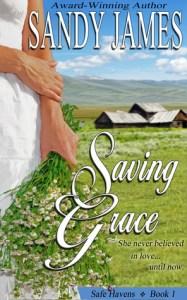 Saving Grace (Safe Havens #1) by Sandy James