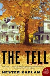 The Tell: A Novel by Hester Kaplan