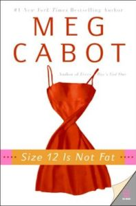 Size 12 Is Not Fat (Heather Wells Series #1) by Meg Cabot