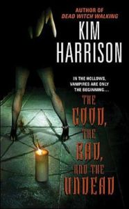 The Good, the Bad, and the Undead (Rachel Morgan Series #2)      by     Kim Harrison