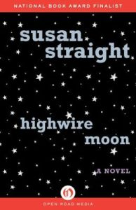 Highwire Moon: A Novel by Susan Straight