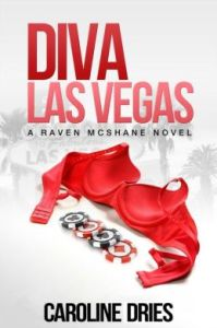 Diva Las Vegas (Book 1 in Raven McShane Series)  by Caroline Dries