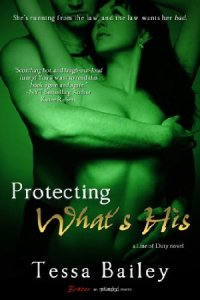 Protecting What's His (A Line of Duty Novel) (Entangled Brazen)  by Tessa Bailey