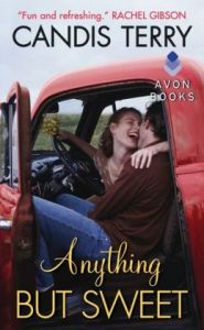 Anything But Sweet (Sweet, Texas Series #1) by Candis Terry