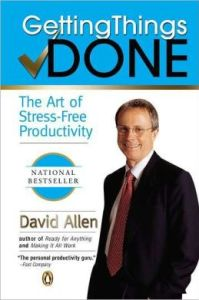 Getting Things Done: The Art of Stress-Free Productivity by David Allen