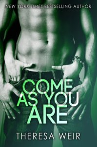 Come As You Are Theresa Weir