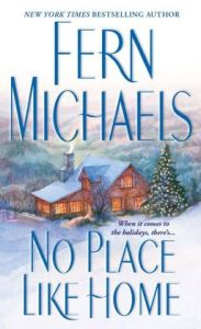 No Place Like Home (Cisco Family Series #1) by Fern Michaels