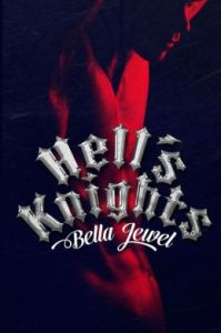 Hell's Knights by Bella Jewel