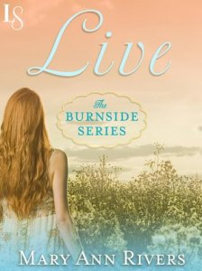 Live (Burnside #1) by Mary Ann Rivers