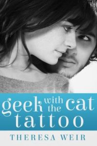 Geek with the Cat Tattoo [NOOK Book] by Theresa Weir