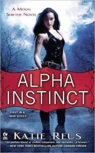 Alpha Instinct: A Moon Shifter Novel  by Katie Reus
