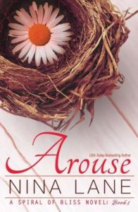 Arouse: A Spiral of Bliss Novel (Book One) by Nina Lane