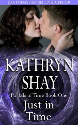 Just In Time: Portals of Time by Kathryn Shay