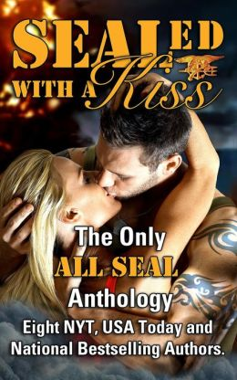 SEALed With A Kiss by Teresa Reasor, Stephanie Tyler, Sharon Hamilton, Gennita Low, Elle James