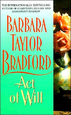 Act of Will by Barbara Taylor Bradford
