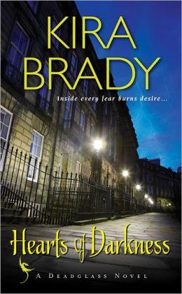 Hearts of Darkness: A Deadglass Novel by Kira Brady