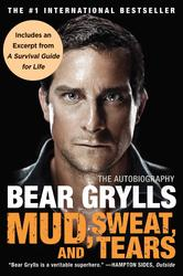 : The Autobiography The Autobiography By Bear Grylls