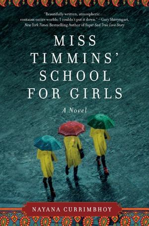 Miss Timmins' School for Girls: A Novel Nayana Currimbhoy