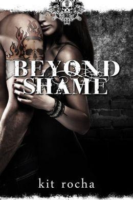 Beyond Shame (Beyond, Book One)  by Kit Rocha