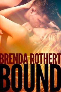Bound by Brenda Rothert