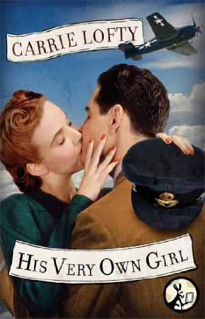 His Very Own Girl  by Carrie Lofty