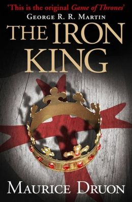 The Iron King (The Accursed Kings, Book 1) by Maurice Druon